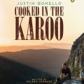 Justin Bonello's Cooked in the Karoo